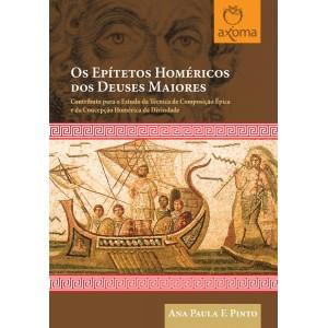 Os Epítetos Homéricos dos Deuses Maiores. Contributo para o Estudo da Composição Épica e da Concepção Homérica da Divindade