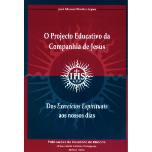 O Projecto Educativo da Companhia de Jesus. Dos Exercícios Espirituais aos nossos dias