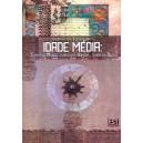 Idade Média: Tempo do Mundo, Tempo dos Homens, Tempo de Deus