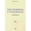 Não-Violência e Civilização. Antologia
