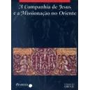 A Companhia de Jesus e a Missionação no Oriente