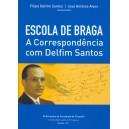 Escola de Braga - A correspondência com Delfim Santos