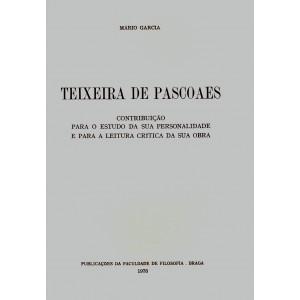 Teixeira de Pascoaes. Contribuição para o estudo da sua personalidade e para a leitura crítica da sua obra