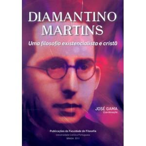 Diamantino Martins - Uma Filosofia Existencialista e Cristã