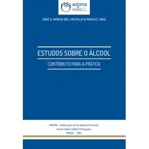 Estudos sobre o Álcool: Contributos para a Prática
