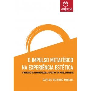 "O impulso metafísico na experiência estética. Itinerário da fenomenologia ""afectiva"" de Mikel Dufrenne"